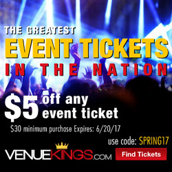 Find Tickets Now! $5 Off orders $30+ w/ code: SPRING17 at Venue Kings!